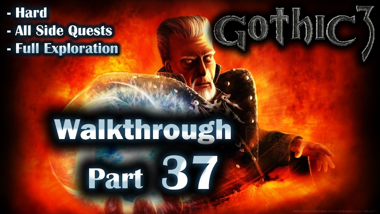 Gothic 3 Enhanced Edition Walkthrough Part 37 (Hard + All Side Quests +  Full Exploration)