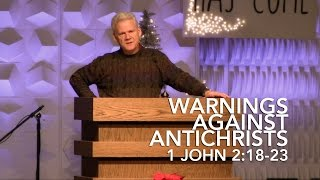 1 John 2:18-23, Warnings Against Antichrists