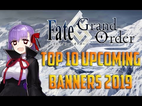 Fate Grand Order NA- Top 10 Banners to Roll in 2019! - YouTube