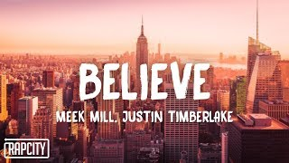 Meek Mill - Believe (Lyrics) ft. Justin Timberlake
