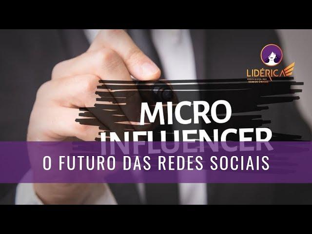 Microinfluenciadores são o futuro nas redes sociais