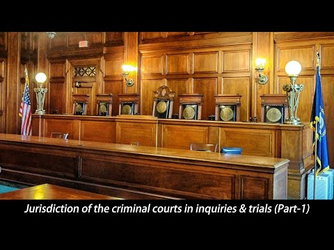 Jurisdiction of the criminal courts in inquiries & trials (Part-1)
