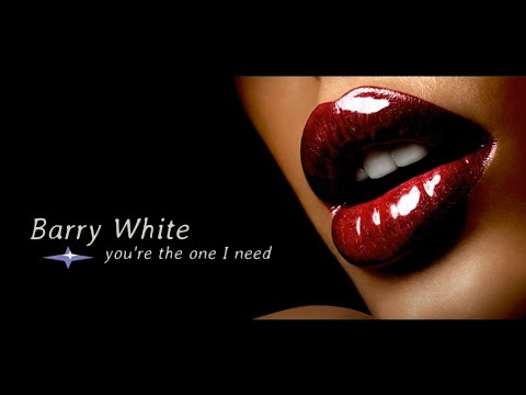 Barry White - You`re The One I Need
