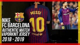 Esta camiseta es la version del jugador autentico de nike. i am wearing the new nike fc barcelona authentic match vaporknit jersey for 2018-2019 season. ...