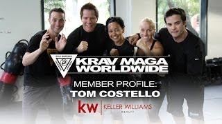 Krav Maga Worldwide - Member Profile: Tom Costello Keller Williams Agent