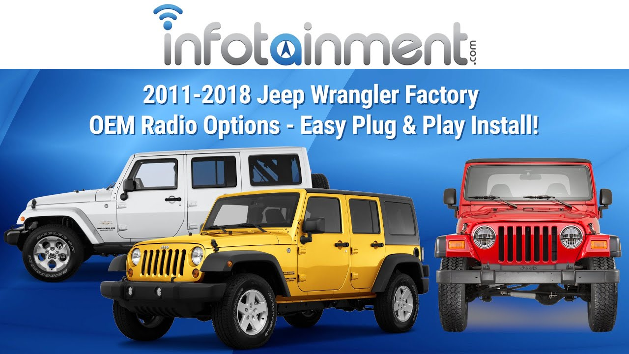 2011 2018 jeep wrangler factory oem radio options easy plug play install  [ 1280 x 720 Pixel ]