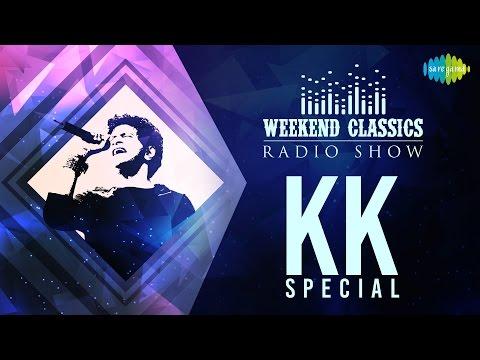 Weekend Classic Radio Show   KK Special   HD Songs