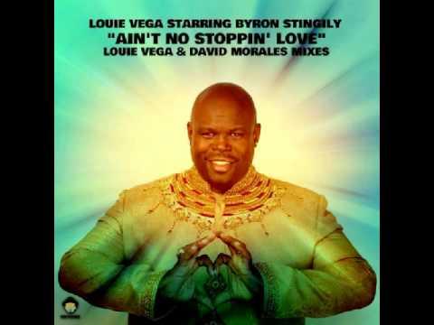 LOUIE VEGA STARRING BYRON STINGILY - Ain't No Stoppin' Love  - Radio Edit