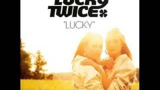 Lucky Twice I
