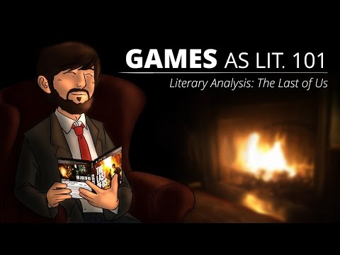 Games As Lit. 101 - Literary Analysis: The Last Of Us