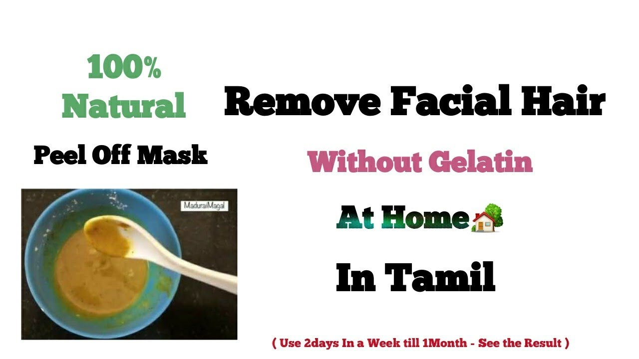 How to Remove Facial Hair Naturally at Home without Gelatin - Peel Off Mask - MaduraiMagal