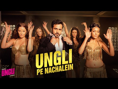 Ungli Pe Nachalein - Title Track - Official Song - Ungli - Emraan Hashmi