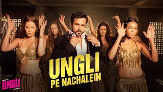 Download Ungli Pe Nachalein - Title Track - Official Song - Ungli - Emraan Hashmi Mp3 and Videos