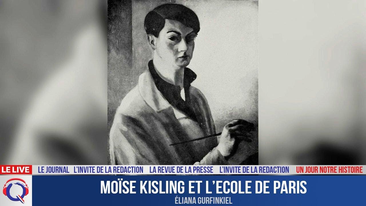 Moïse Kisling et l'Ecole de Paris - Un jour notre Histoire du 21 Octobre 2021