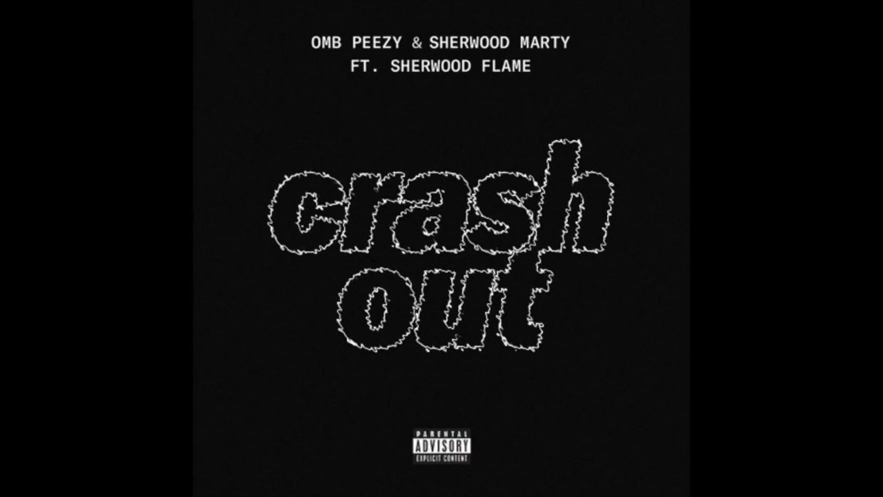 Download OMB Peezy & Sherwood Marty  Crash Out  Feat  Sherwood Flame   Official Audio