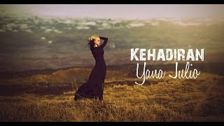 yana julio kehadiran with lyric