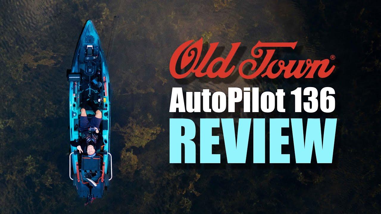 Complete Review - Old Town AutoPilot 136 (2020)