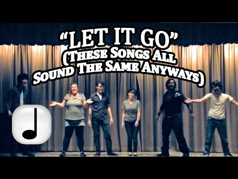 SONG These Songs All Sound The Same Anyway  Let It Go Parody