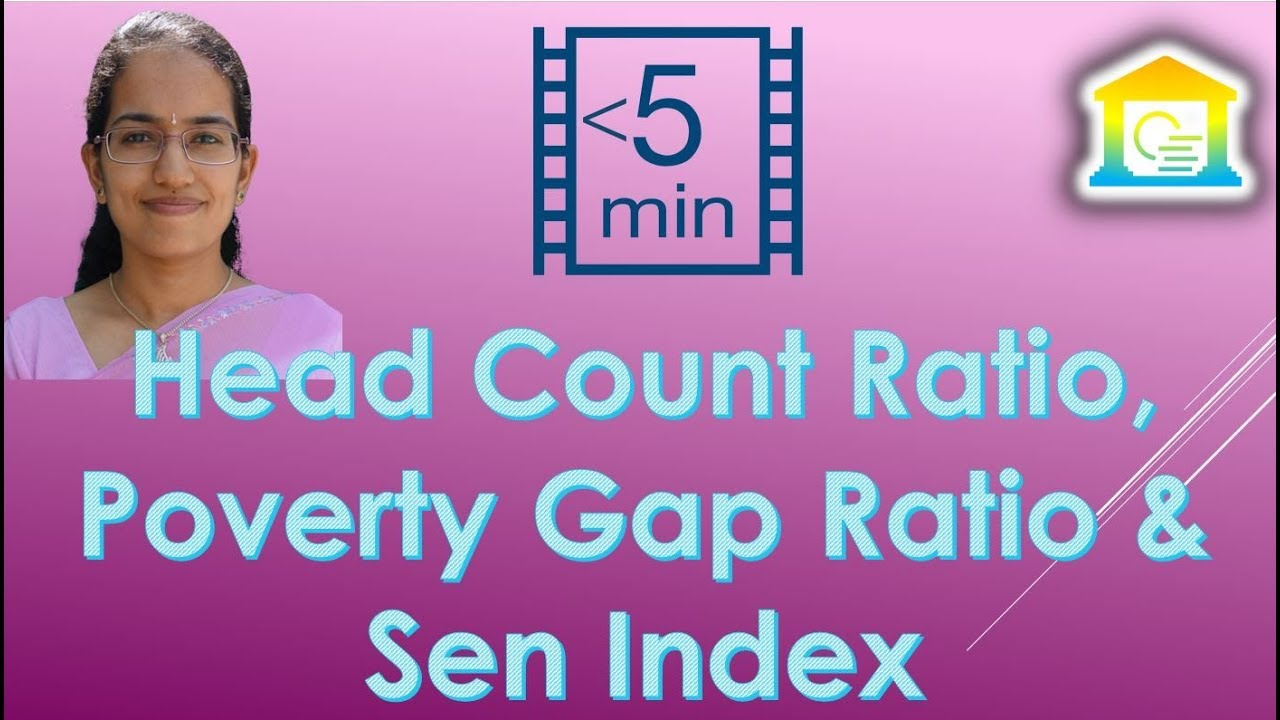 Download Head Count Ratio, Poverty Gap Ratio & Sen Index (Economics - 4 Tools to Measure Poverty)