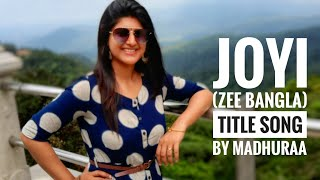 JOYI SERIAL | TITLE SONG | MADHURAA BHATTACHARYA