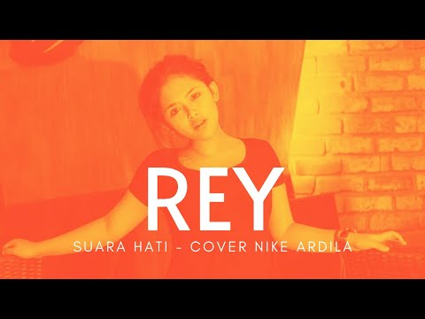 REY - Suara Hati - Cover Nike Ardila