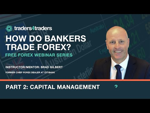 How do bankers trade forex? Part 2 Capital Management