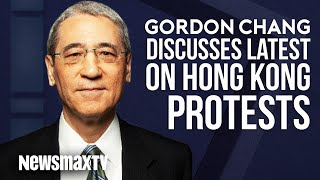 Gordon Chang Discusses Latest on Hong Kong Protests