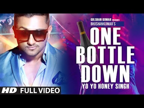'one Bottle Down' Full Video Song  Yo Yo Honey Singh  T-series
