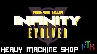 Feed the Beast - Infinity Evolved - 6 - Heavy Machine Shop