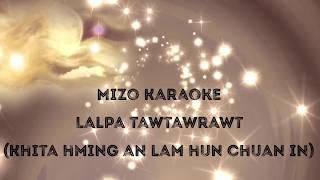 Mizo Karaoke   Lalpa tawtawrawt / Khi ta hming an lam hun in