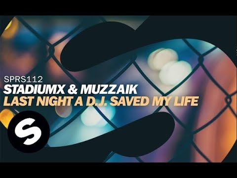 Stadiumx & Muzzaik - Last Night A D.J. Saved My Life