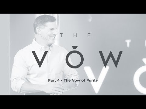 "The Vow: Part 4 - ""The Vow of Purity"" with Craig Groeschel - Life.Church"