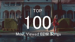 Youtube再生回数1億回以上EDMまとめ/Top 100 Most Viewed EDM Songs Of All Time