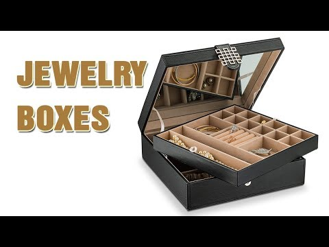 3 Best Jewelry Boxes You Can Buy 2019 - Jewelry Boxes Reviews