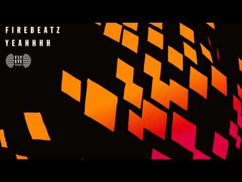 Firebeatz - Yeahhhh (OUT NOW)