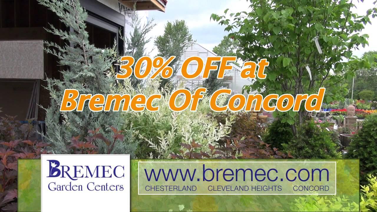 Bremec Garden Centers 30%offConcordRev