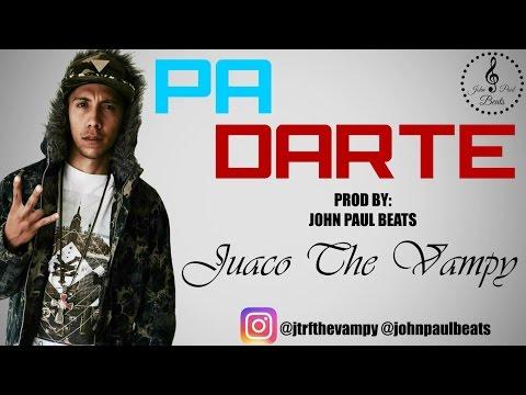 Pa Darte - Juaco The Vampy (FOCUS) Video Lyric 2016