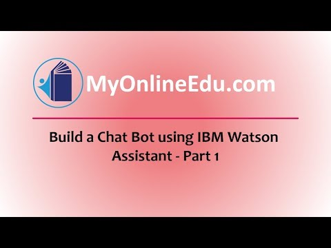 Build A Chat Bot Using IBM Watson Assistant - Part1 - Introduction And Basics