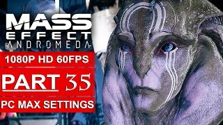 MASS EFFECT ANDROMEDA Gameplay Walkthrough Part 35 [1080p HD 60FPS PC MAX SETTINGS] - No Commentary