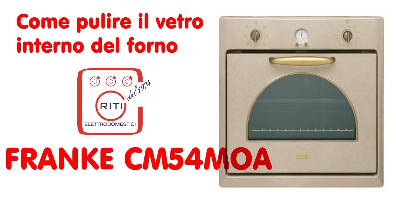 Come pulire il vetro interno del forno FRANKE CM54MOA - YouTube