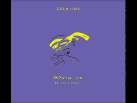 GoldLink - Movin' On (Feat. Louie Lastic)