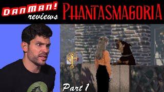 DanMan! Reviews Phantasmagoria! (Part 1)