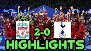 Liverpool vs Tottenham Hotspur (2-0) in UCL Final 2019 Highlights and Goals