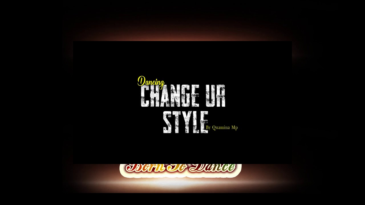 Quamina Mp Change Your Style (Official) Dance video by born to dance GH #trendingvideos #afrodance