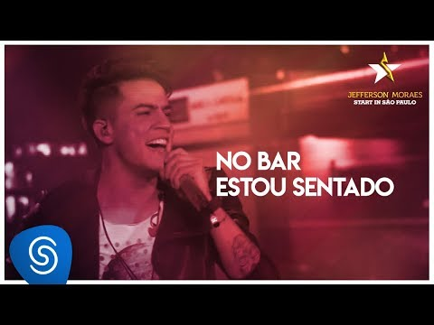 Jefferson Moraes - No Bar Estou Sentado (DVD Start in São Paulo) [Vídeo Oficial]