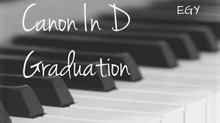Canon In D Cover (Johann Pachelbel) + Graduation (Vitamin C) - Instrumental (Piano) - EGY