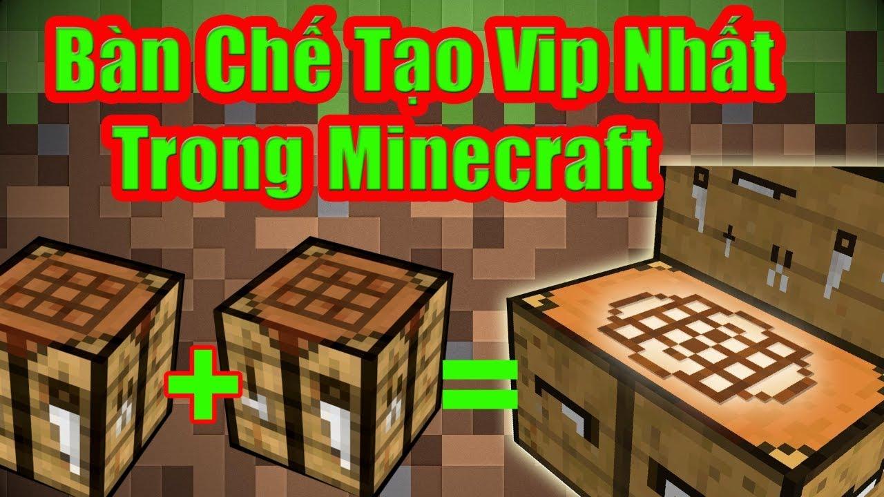 Nếu Bạn Sở Hữu Bàn Chế Tạo Vip Nhất Trong Minecraft * Bàn Chế Tạo Khổng Lồ Troll