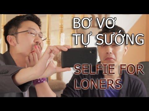 CVL #4: Chụp Hình Tự Sướng Mà Không Cần Bạn Gái (Selfie for Loners)