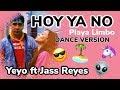 Playa Limbo HOY YA NO YEYO DANCE VERSION FT JASS REYES mp3