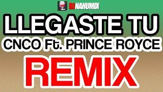 Cnco Ft Prince Royce Llegaste Tu Remix DJ NahuMix.mp3